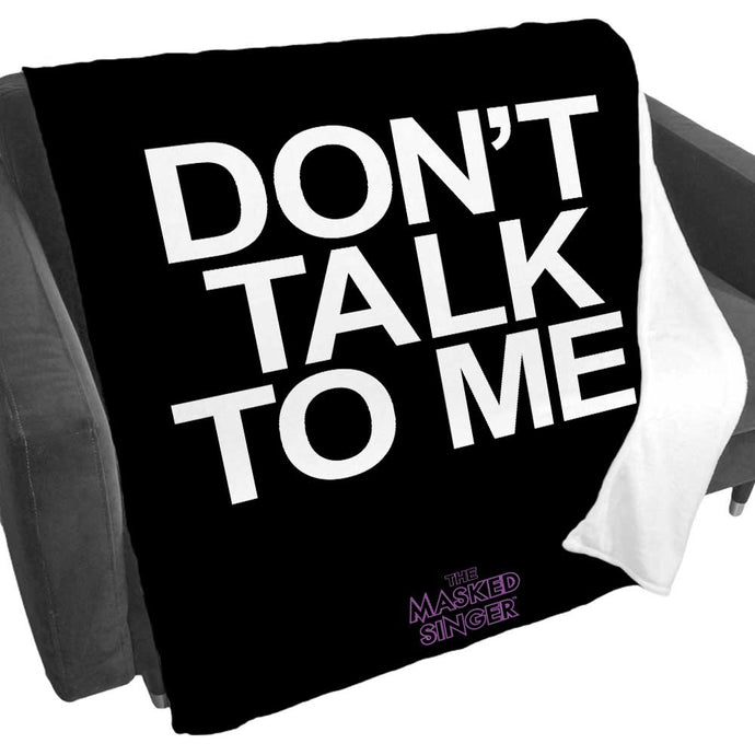 Don't Talk to Me Fleece Blanket from The Masked Singer