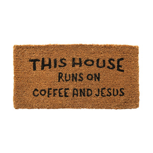 """This House Runs On Coffee and Jesus"" Doormat"