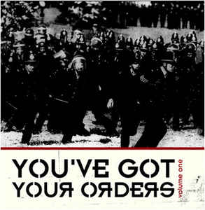 You've Got Your Orders - Volume One