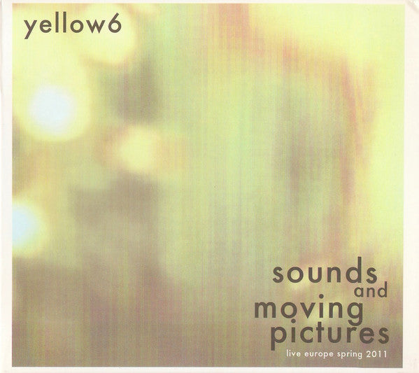 Sounds And Moving Pictures (Live Europe Spring 2011)