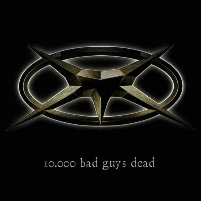Album: 10.000 Bad Guys Dead