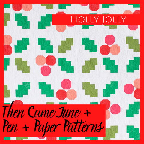 Holly Jolly Quilt Pattern Then Came June Pen and Paper Patterns