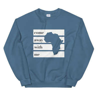 Come Away with Me Unisex Sweatshirt