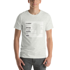 Come Away with Me T-Shirt