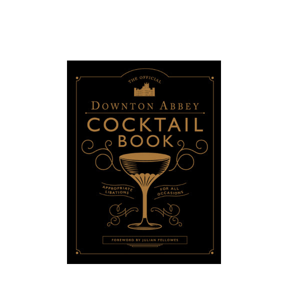 The official Downton Abbey Coctail Book - By Julian Fellowes