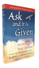 "ASK AND IT IS GIVEN"" by Esther Hicks & Jerry Hicks"