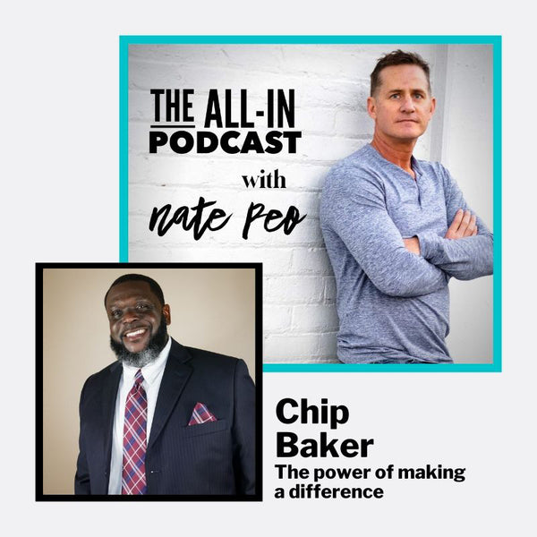 Chip Baker - The power of making a difference