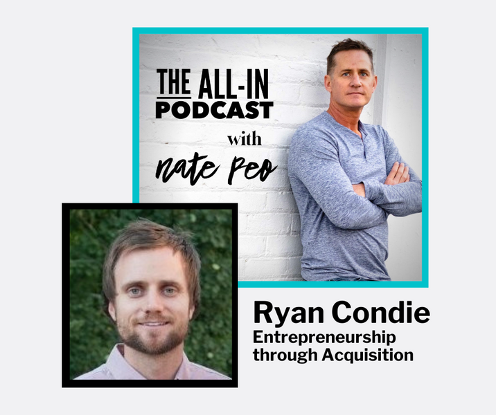 Ryan Condie - Entrepreneurship through Acquisition