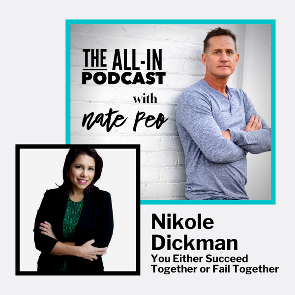 Nikole Dickman - You either succeed together or fail together