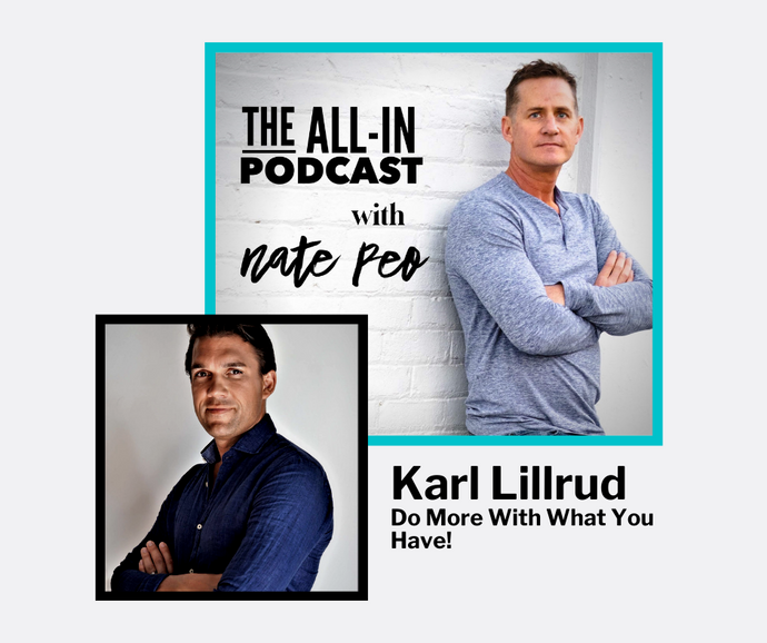 Karl Lillrud - Do More With What You Have!