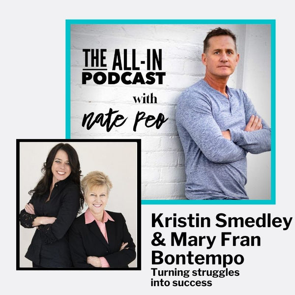 Kristin Smedley & Mary Fran Bontempo - turning struggles into success