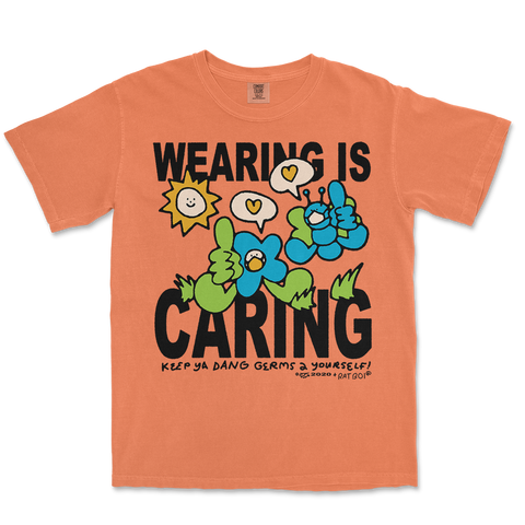 WEARING IS CARING TEE