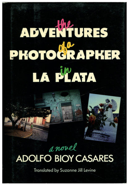THE ADVENTURES OF A PHOTOGRAPHER IN LA PLATA