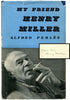MY FRIEND HENRY MILLER (Signed)
