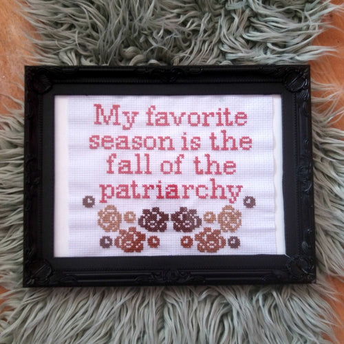 My Favorite Season is the Fall of the Patriarchy Cross Stitch