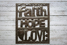 Load image into Gallery viewer, Faith Hope Love Metal Art