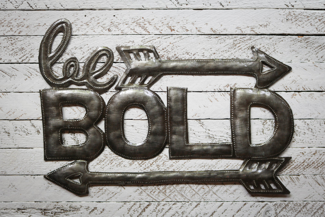 Be Bold Metal Art