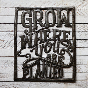 Grow Where You Are Planted - Metal Art