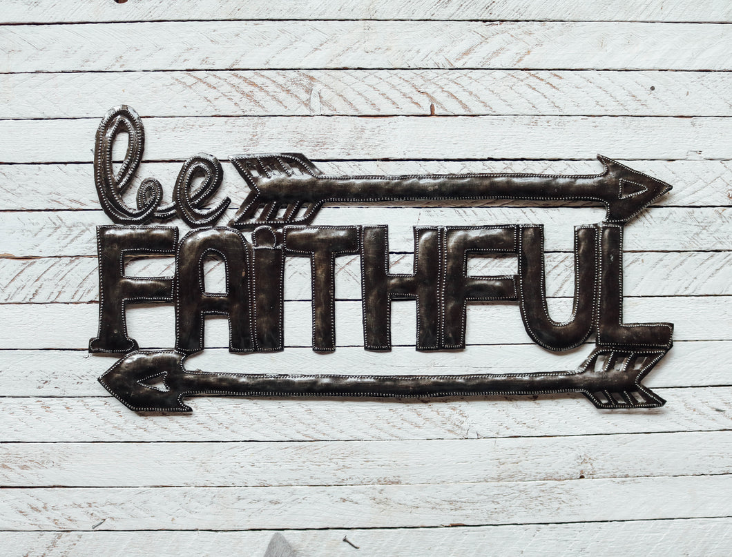 Be Faithful - Metal Art