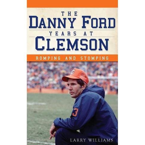 "The History Press ""the Danny Ford Years at Clemson: Romping and Stomping"" Book - Mr. Knickerbocker"