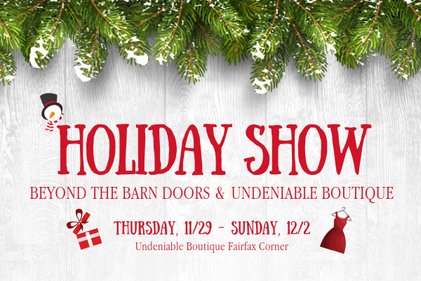 Beyond the Barn Doors & Undeniable Boutique Holiday Market!