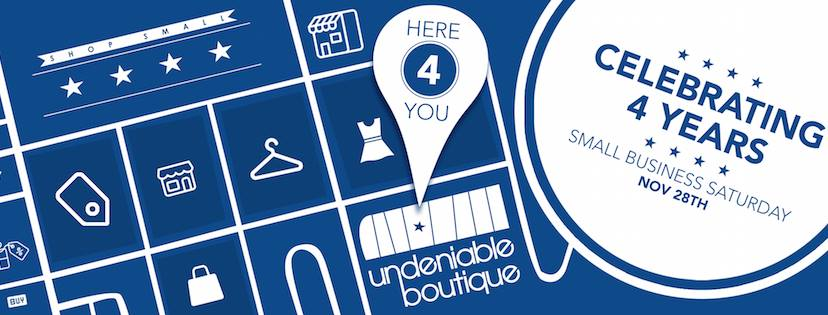 Undeniable Boutique 4-Year Anniversary & Small Business Saturday
