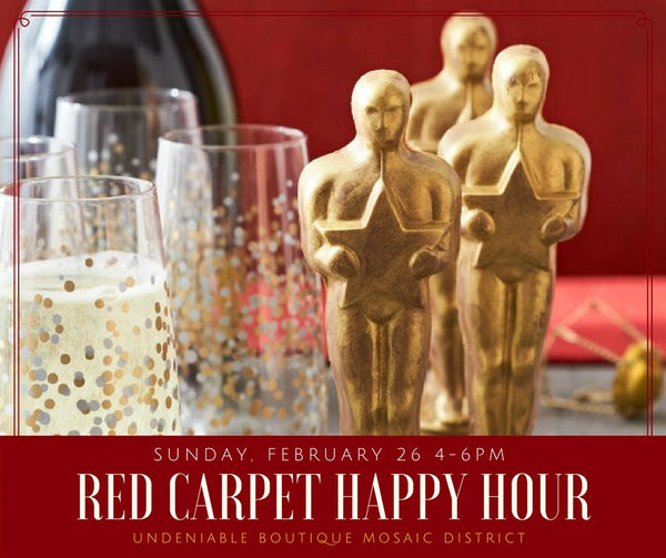 Red Carpet Happy Hour Undeniable Boutique Mosaic