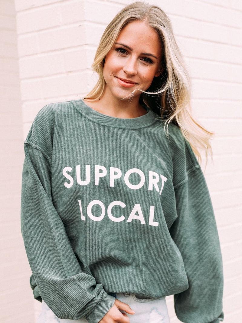 Support Local Corded Sweatshirt