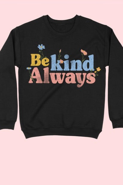 LAST CALL SIZE M | Be Kind Always Graphic Sweatshirt in Black