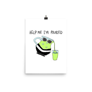 Help Me I'm Poured Poster