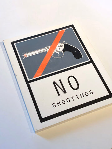 Signs large - No Shootings, Unikat Siebdruck