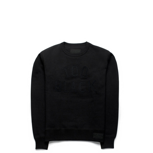 TOO BLACK CREW SWEATSHIRT