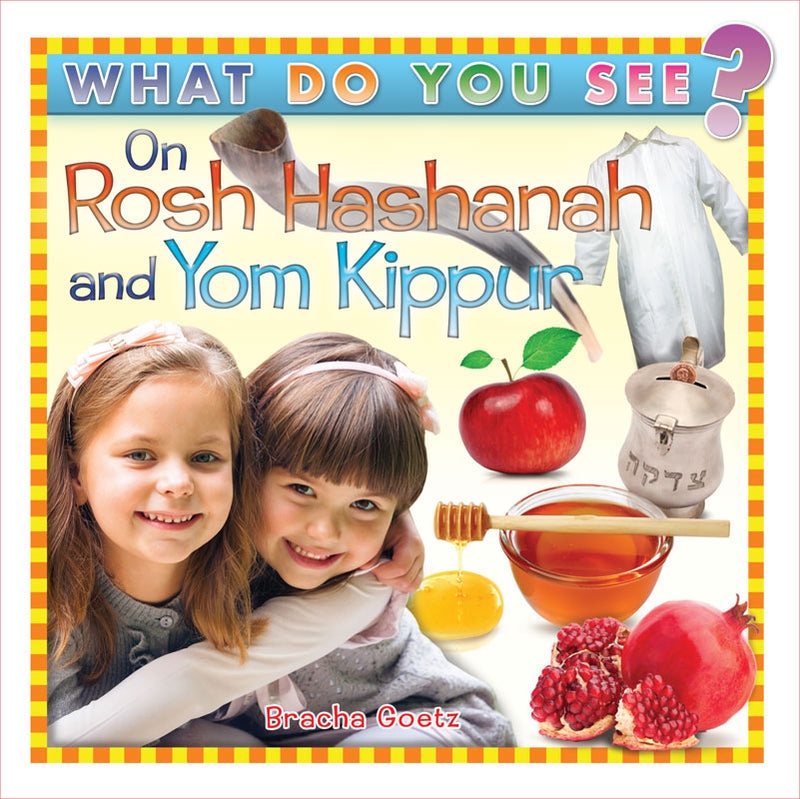 What Do you See on Rosh Hashana and Yom Kippur?