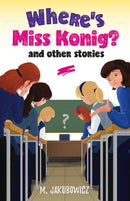 Wheres Miss Konig? and other stories