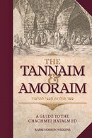 THE TANNAIM AND AMORAIM - A GUIDE TO THE CHACHMEI HATALMUD
