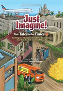 Just Imagine! Their Tales in Our Times Vol. 1