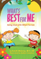 What's Best For Me - by: Sarah Massry M.S. ED