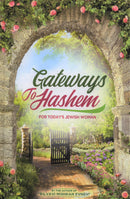 Gateways To Hashem - For Today's Jewish Woman