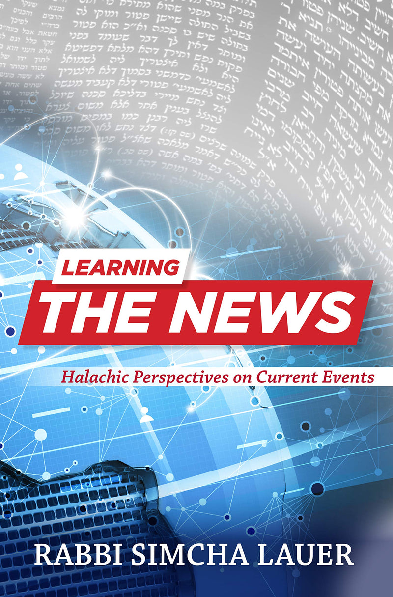 Learning the News - Halachic Perspective on Current Events