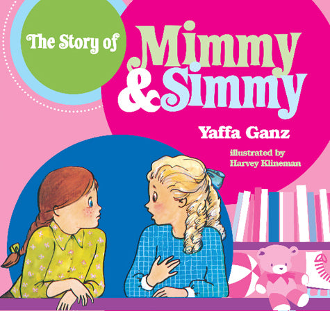 The Story of Mimmy and Simmy - Yaffa Ganz