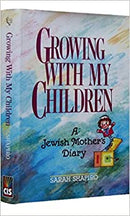 Growing With My Children - A Jewish Mother's Diary