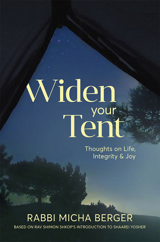Widen Your Tent - Thoughts on Life, Integrity & Joy