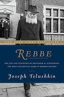 Rebbe - The Life and Teachings of R' Menachem M. Schneerson - Lubavich - Telushkin - s/c