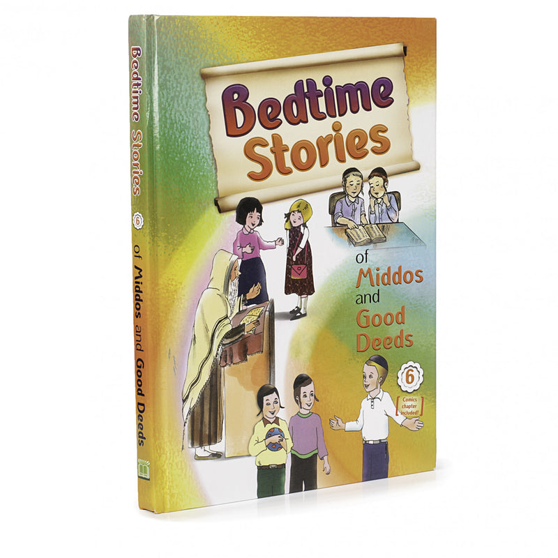 Bedtime Stories Vol. 6 - Middos and Good Deeds - H/C