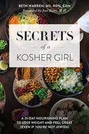 Secrets of a Kosher Girl - A 21-Day Nourishing Plan to Lose Weight