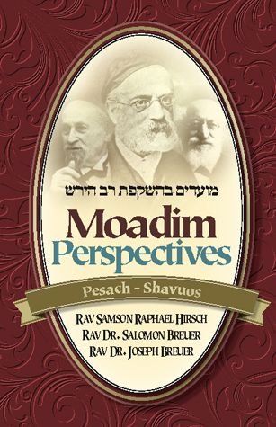 Moadim Perspectives - Pesach - Shavuos