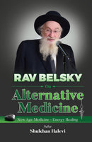 Rav Belsky on Alternative Medicine