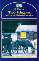 A Tale of Two Wagons and other Chanukah Stories