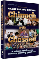 Chinuch With Chessed - Bender