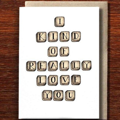 Greeting Card / I Kind of Really Love You